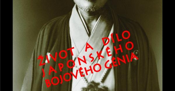 Život a dílo japonského bojového génia