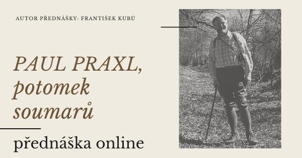 Paul PRAXL, potomek soumarského rodu